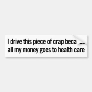 All My Money Goes To Health Care Bumper Sticker