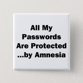 All My Passwords are Protected...by Amnesia 15 Cm Square Badge
