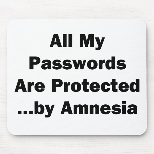All My Passwords are Protected...by Amnesia Mouse Pad