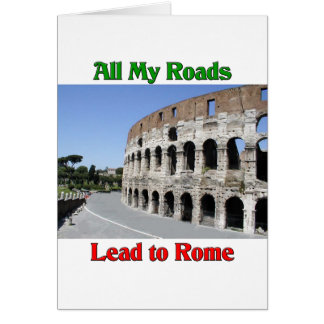 All My Roads Lead To Rome Italy Card