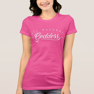 All Natural Goddess T-Shirt