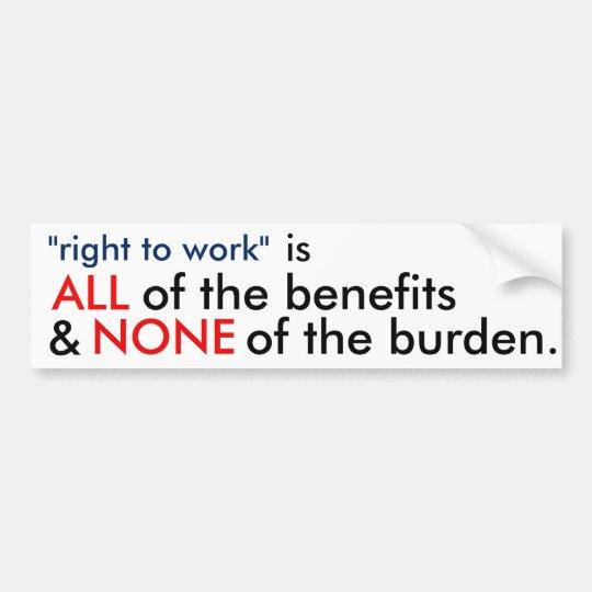 """ALL & NONE """"right to work"""" Bumper Sticker"""
