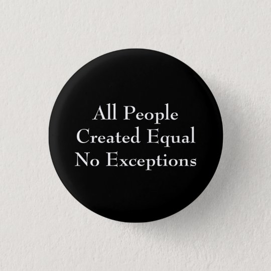 All People Created Equal No Exceptions 3 Cm