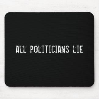 all politicians lie mouse pad