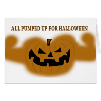 All Pumped Up For Halloween Greeting Card