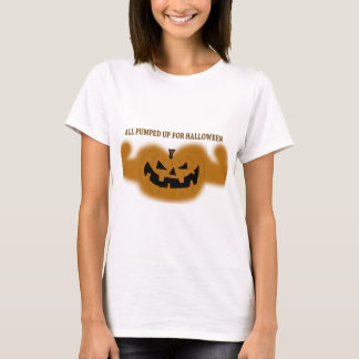All Pumped Up For Halloween T-Shirt