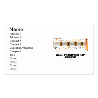 All Pumped Up Inside (Sodium-Potassium Pump) Pack Of Standard Business Cards