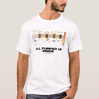 All Pumped Up Inside (Sodium-Potassium Pump) T-Shirt