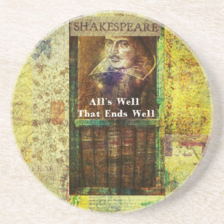 All s Well That Ends Well - Shakespeare Quote Drink Coaster