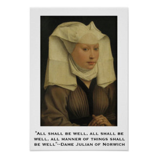All shall be well--Dame Julian of Norwich Poster