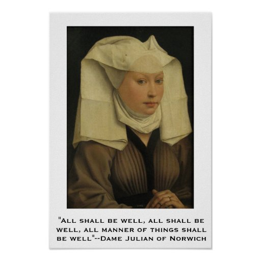All shall be well--Dame Julian of Norwich Posters