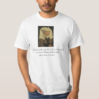 """All shall be well"" Dame Julian of Norwich Tee Shirts"