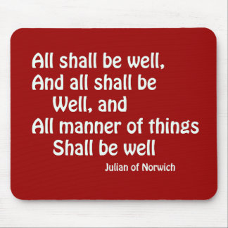 All Shall Be Well Mouse Mat