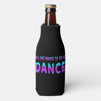 all She Wants To Do Is Dance Drink Holder