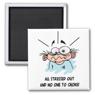 All Stressed Out magnet