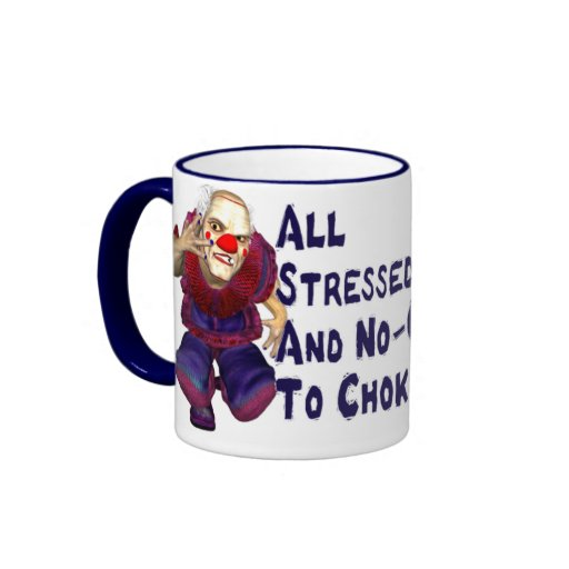All Stressed Out ... Mugs