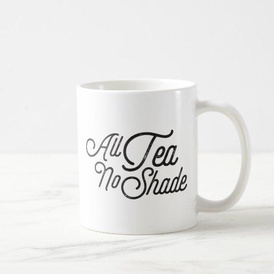 All Tea No Shade Coffee Mug