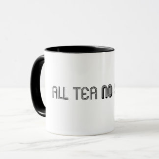 All Tea No Shade Mug