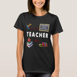 All Teachers Do It With Class T-Shirt