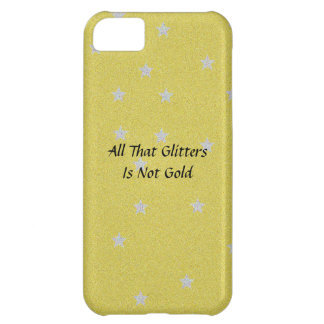 All That Glitters Is Not Gold iPhone 5C Case