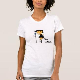 All That Jazz Tshirts