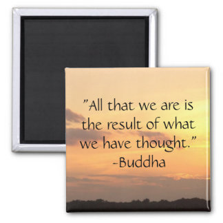 """All that we are.."" - Buddha Quote Magnet"