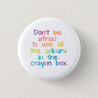 All The Colours In The Crayon Box 3 Cm Round Badge