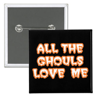 All The Ghouls Love Me Square Black Button