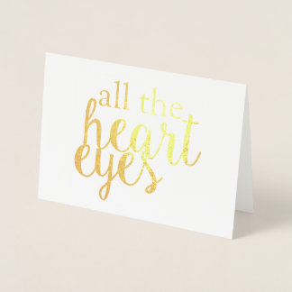 All The Heart Eyes Foil Card