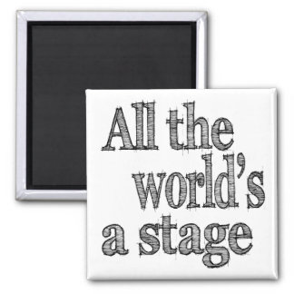 All the World's a Stage Quote Square Magnet