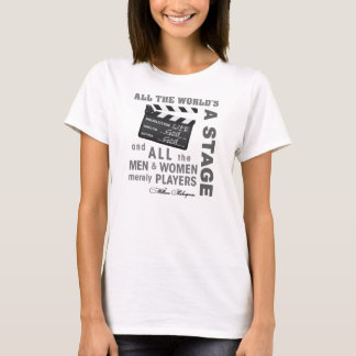 All The World's a Stage (women) T-Shirt
