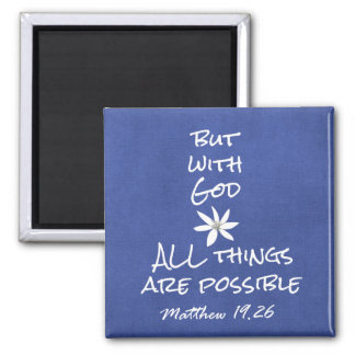 All things are Possible Bible Verse Magnet