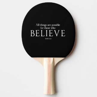 All Things Are Possible for Those who Believe Ping Pong Paddle