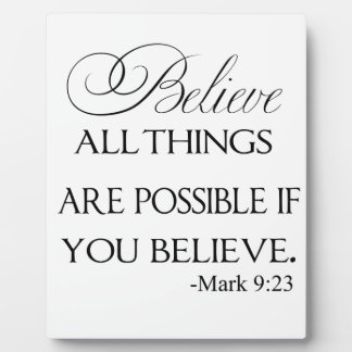 All Things Are Possible If You Believe Plaque