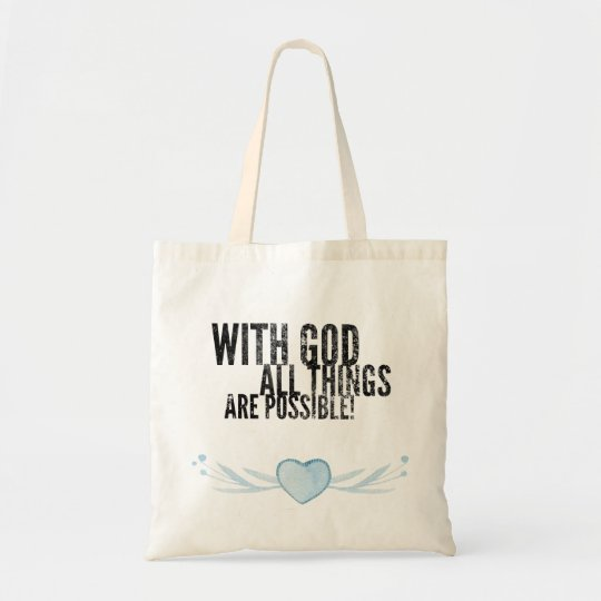 All things are possible! tote bag
