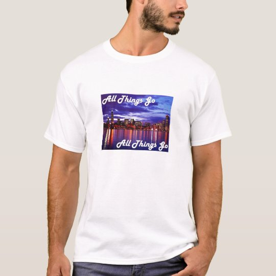 All Things Go T-Shirt