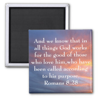 all things God works for the good bible verse Square Magnet
