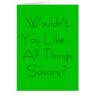 All Things Savory Greeting Card