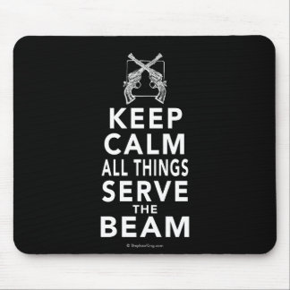 All Things Serve The Beam Mouse Pad