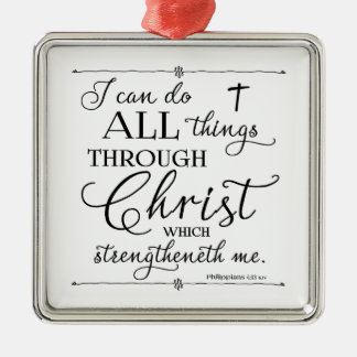 All Things Through Christ - Philippians 4:13 Christmas Ornament