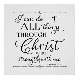 All Things Through Christ - Philippians 4:13 Poster