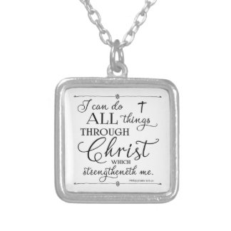 All Things Through Christ - Philippians 4:13 Silver Plated Necklace