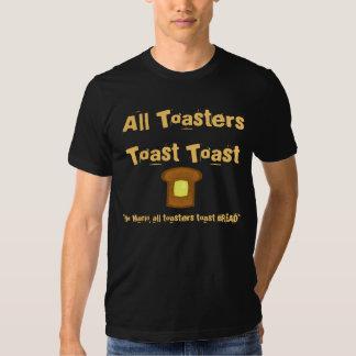 All Toasters Toast Toast! Shirts