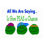 All we are saying GIVE PEAS A CHANCE Postcards