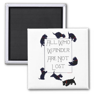 All who wander . . . Scotties, too! Square Magnet