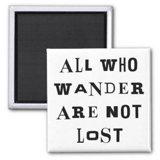 All Who Wander Square Magnet