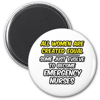 All Women Are Created Equal Emergency Nurses Refrigerator Magnets
