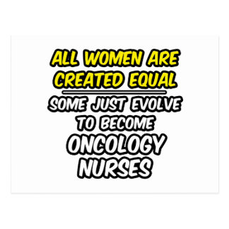 All Women Are Created Equal...Oncology Nurse Postcard