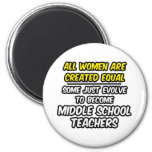 All Women Created Equal...Middle School Teachers Fridge Magnets