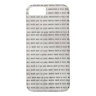 All work and no play iPhone 7 case